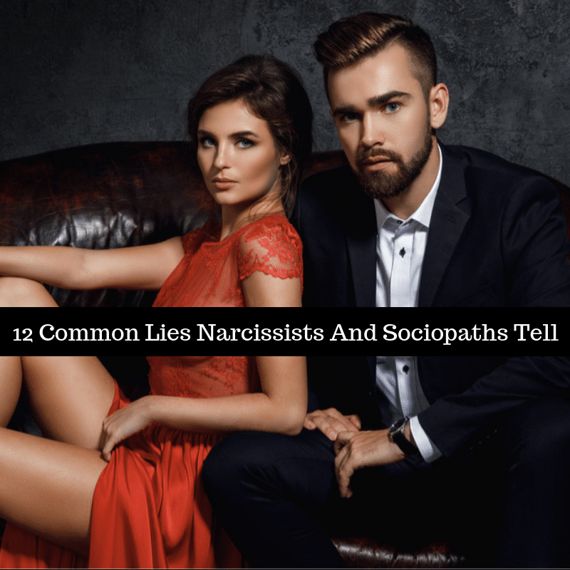 12 Of The Most Common Lies Sociopaths And Narcissists Tell